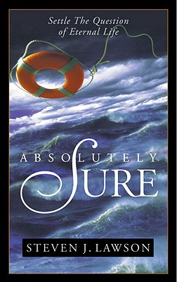 Absolutely Sure: Settle the Question of Eternal Life Cover Image