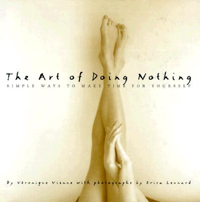 The Art of Doing Nothing: Simple Ways to Make Time for Yourself Cover Image