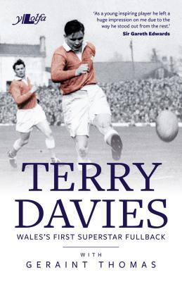 Terry Davies: Wales's First Superstar Fullback Cover Image