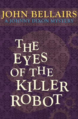 Cover for The Eyes of the Killer Robot (Johnny Dixon #5)