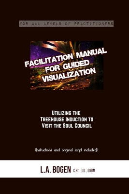 Facilitation Manual for Guided Visualization: Visit the Soul Council Cover Image