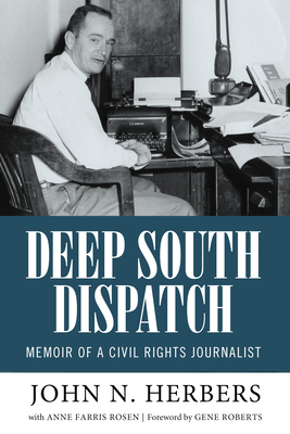 Deep South Dispatch: Memoir of a Civil Rights Journalist (Willie Morris Books in Memoir and Biography) Cover Image