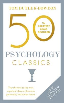 50 Psychology Classics, Second Edition: Your shortcut to the most important ideas on the mind, personality, and human nature Cover Image