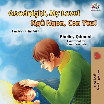 Goodnight, My Love!: English Vietnamese Bilingual Book (English Vietnamese Bilingual Collection) Cover Image