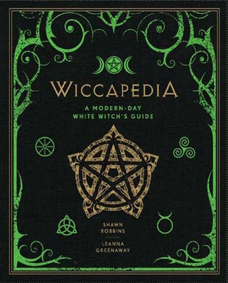 Wiccapedia, Volume 1: A Modern-Day White Witch's Guide (Modern-Day Witch #1) Cover Image