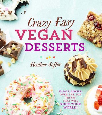 Cover for Crazy Easy Vegan Desserts