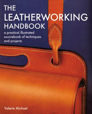 Leatherworking Handbook: A Practical Illustrated Sourcebook of Techniques and Projects Cover Image