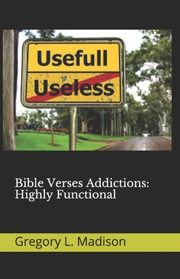 Bible Verses Addictions: Highly Functional Cover Image