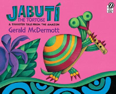 Jabutí the Tortoise: A Trickster Tale from the Amazon Cover Image