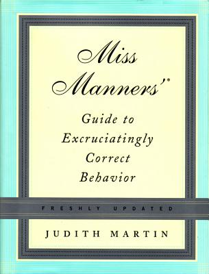 Miss Manners' Guide to Excruciatingly Correct Behavior Cover