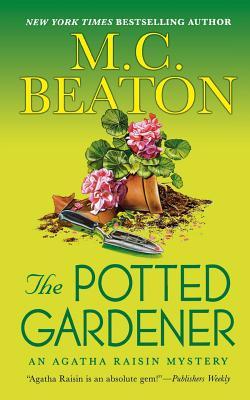 The Potted Gardener: An Agatha Raisin Mystery (Agatha Raisin Mysteries #3) Cover Image