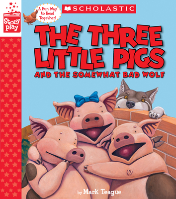 The Three Little Pigs and the Somewhat Bad Wolf (a Storyplay Book) Cover Image