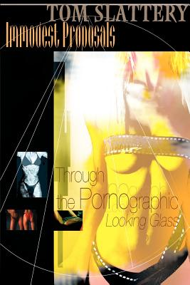 Immodest Proposals: Through the Pornographic Looking Glass Cover Image