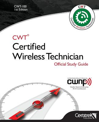 Cwt-100: Certified Wireless Technician: Official Study Guide Cover Image