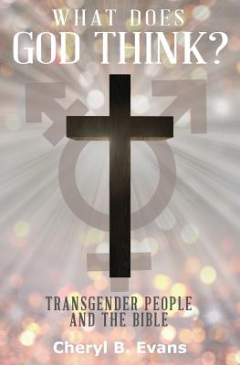 What Does God Think?: Transgender People and The Bible Cover Image