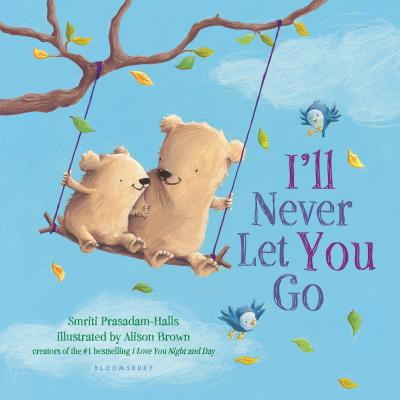 I'll Never Let You Go (padded board book) Cover Image