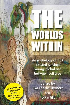 The Worlds Within, an anthology of TCK art and writing: young, global and between cultures Cover Image