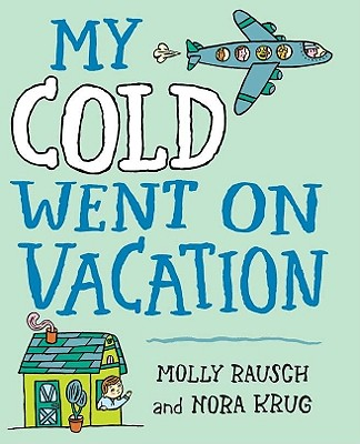 My Cold Went On Vacation Cover