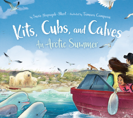 Kits, Cubs, and Calves: An Arctic Summer Cover Image