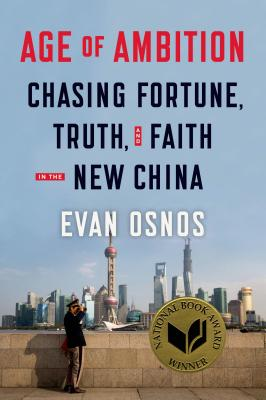 Age of Ambition: Chasing Fortune, Truth, and Faith in the New China: Chasing Fortune, Truth, and Faith in the New China Cover Image