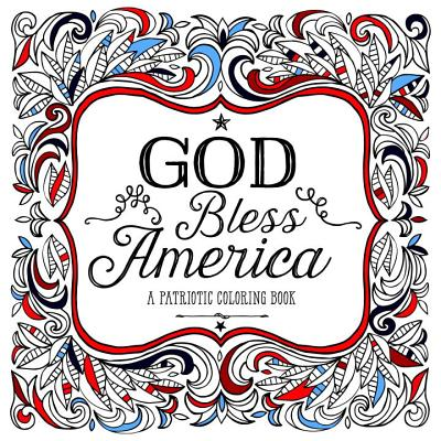 God Bless America: A Patriotic Coloring Book Cover Image