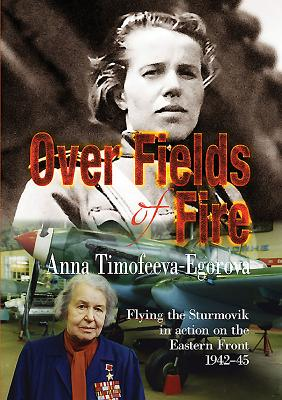 Over Fields of Fire: Flying the Sturmovik in Action on the Eastern Front 1942-45 Cover Image