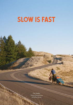 Slow Is Fast: On the Road at Home Cover Image
