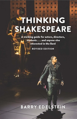 Thinking Shakespeare (Revised Edition): A Working Guide for Actors, Directors, Studentsa]and Anyone Else Interested in the Bard Cover Image
