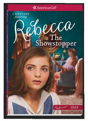 The Showstopper: A Rebecca Mystery (American Girl Beforever Mysteries) Cover Image