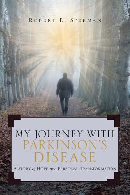 My Journey with Parkinson's Disease: A Story of Hope and Personal Transformation Cover Image
