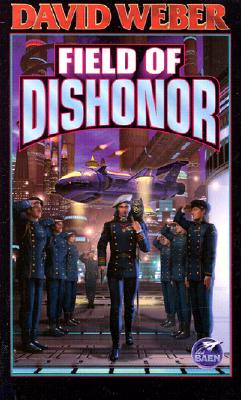 Field of Dishonor (Honor Harrington  #4) Cover Image