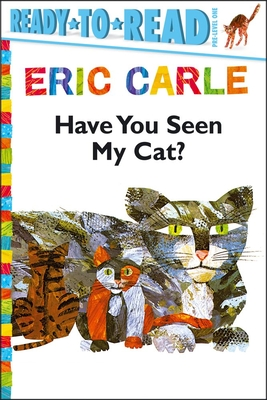 Cover for Have You Seen My Cat?/Ready-to-Read Pre-Level 1 (The World of Eric Carle)