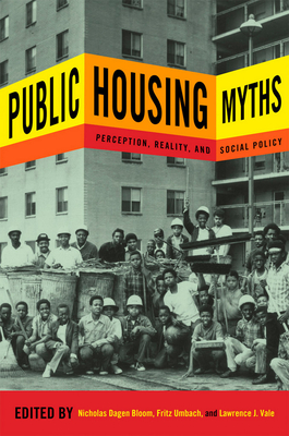 Public Housing Myths: Perception, Reality, and Social Policy Cover Image