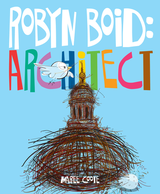Robyn Boid: Architect Cover Image