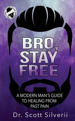 Bro, Stay Free: A Modern Man's Guide to Understanding Past Pain (Part 2) Cover Image
