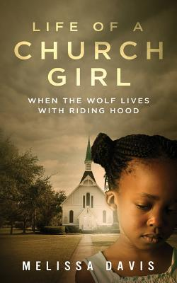 Life of a Church Girl: When the Wolf Lives with Riding Hood Cover Image