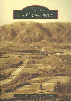 La Crescenta (Images of America (Arcadia Publishing)) Cover Image
