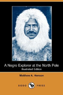 A Negro Explorer at the North Pole (Illustrated Edition) (Dodo Press) Cover Image