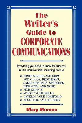 The Writer's Guide to Corporate Communications the Writer's Guide to Corporate Communications the Writer's Guide to Corporate Communications Cover Image