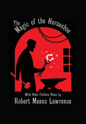 Magic of the Horseshoe: With Other Folklore Notes Cover Image