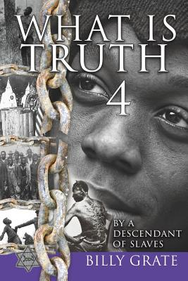 What is Truth 4: by a Descendant of Slaves Cover Image