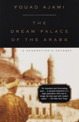 The Dream Palace of the Arabs: A Generation's Odyssey Cover Image