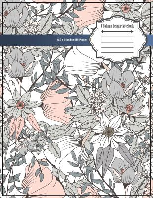 6 Column Ledger Notebook: Accounting Ledger Notebook Record Keeping Book Financial Ledgers Paper 8.5 x 11 Inches 110 Pages Cover Image
