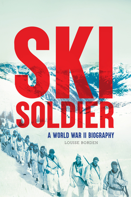 Ski Soldier: A World War II Biography Cover Image
