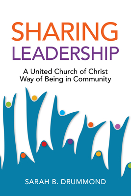 Sharing Leadership: A United Church of Christ Way of Being in Community Cover Image