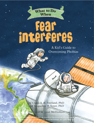 What to Do When Fear Interferes: A Kid's Guide to Dealing with Phobias (What-To-Do Guides for Kids) Cover Image
