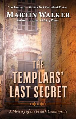 The Templars' Last Secret: A Mystery of the French Countryside (Bruno) Cover Image