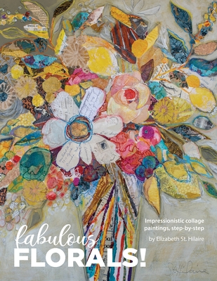 Fabulous Florals!: Impressionistic Collage Paintings Step-by-Step Cover Image