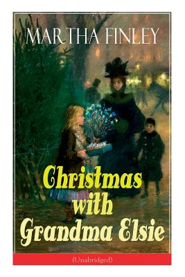 Christmas with Grandma Elsie (Unabridged): Children's Classic Cover Image