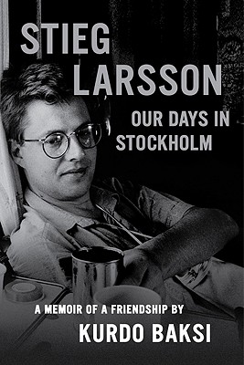 Stieg Larsson: Our Days in Stockholm Cover Image